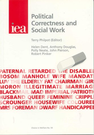 9780255364577: Political Correctness and Social Work (IEA Health and Welfare Unit: Choice in Welfare, No. 54)