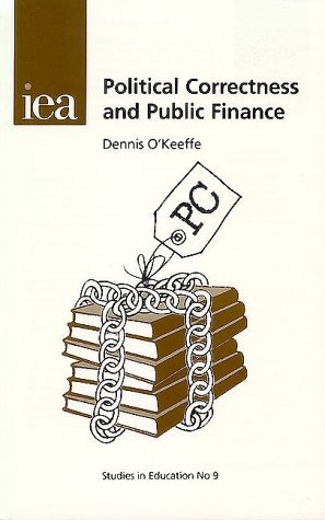 9780255364782: Political Correctness and Public Finance (Studies in Education, 9)