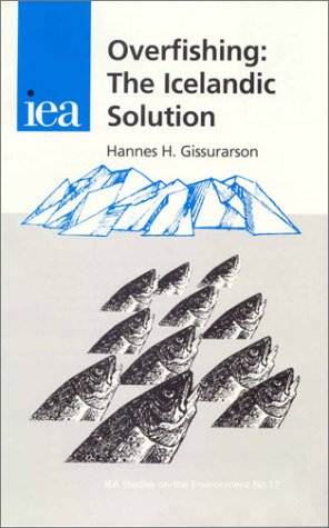 9780255364898: Overfishing: The Icelandic Solution (Iea Studies on the Environment, 17)