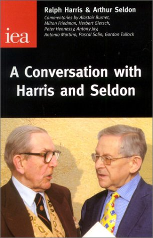 A Conversation With Harris & Seldon (Occasional Paper, 116) (0255364989) by Harris, Ralph; Seldon, Arthur