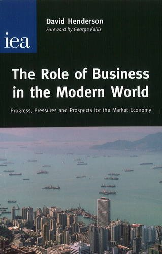 9780255365482: The Role of Business in the Modern World: Progress, Pressures and Profits for the Market Economy