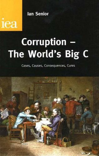 9780255365710: Corruption - The World's Big C: Cases, Causes, Consequences, Cures