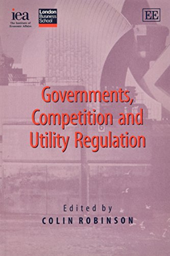 Governments, Competition and Utility Regulation: Colin Robinson