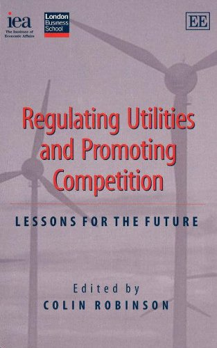 9780255365833: Regulating Utilities and Promoting Competition: Lessons for the Future