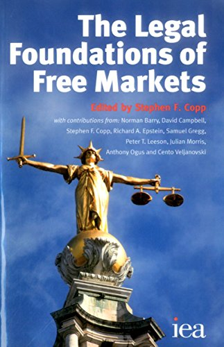 9780255365918: The Legal Foundations of Free Markets