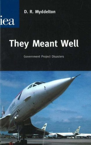 They Meant Well: Government Project Disasters (0255366019) by Myddelton, D. R.