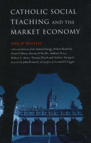 9780255366090: Catholic Social Teaching and the Market Economy: Life on the Outside of the EU's Sclerotic Labour Markets