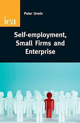 9780255366106: Self Employment: Ladder of Opportunity or Employment Ghetto (Iea Research Monographs (Institute of Economic Affairs))