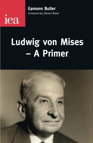 9780255366298: LUDWIG VON MISES--A PRIMER (Occasional Paper)