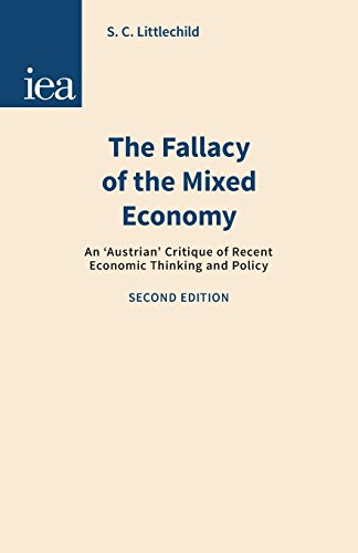 The Fallacy of the Mixed Economy: Better: Littlechild, S.C.