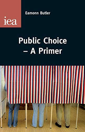 9780255366502: Public Choice―A Primer (IEA Occasional Papers)