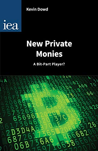 9780255366946: New Private Monies: A Bit-part Player?