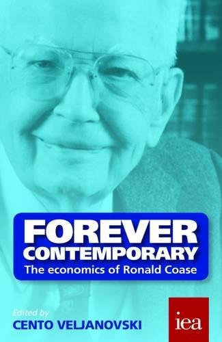 9780255367103: Forever Contemporary: The Economics of Ronald Coase (Readings in Political Economy)