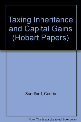 9780255695732: Taxing Inheritance and Capital Gains (Hobart Papers)