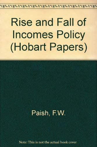 Rise and Fall of Incomes Policy.: Paish, F W