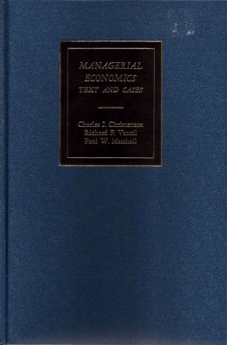 MANAGERIAL ECONOMICS: TEXT AND CASES.: Christenson, Charles J, Richard F Vancil, Paul W Marshall.