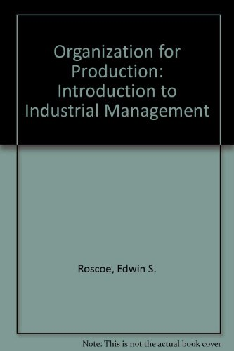 9780256004700: Organization for Production: Introduction to Industrial Management