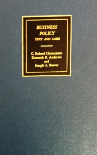 Business Policy: Text and Cases: Third edition.: Christensen, C. Roland et al.