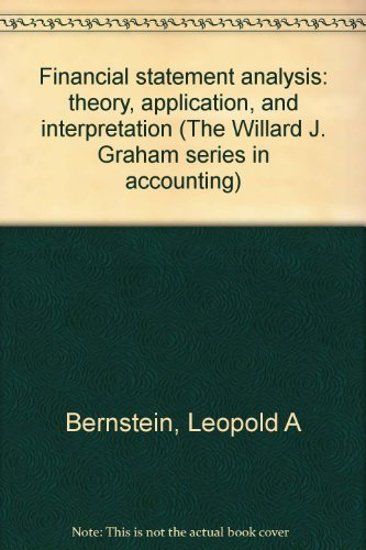 9780256015034: Financial statement analysis: theory, application, and interpretation (The Willard J. Graham series in accounting)