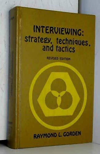 9780256015119: Title: Interviewing Strategy techniques and tactics The D