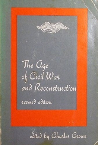 9780256015287: Age of Civil War and Reconstruction, 1830-1900 (The Dorsey series in history)
