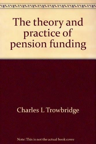 9780256018813: The theory and practice of pension funding