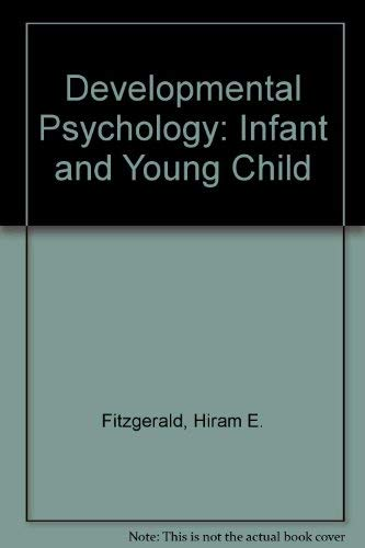 9780256018882: Developmental Psychology: Infant and Young Child