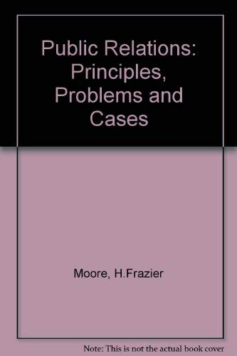 9780256019278: Public Relations: Principles, Problems and Cases