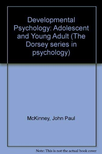 9780256019407: Developmental Psychology: Adolescent and Young Adult (The Dorsey series in psychology)