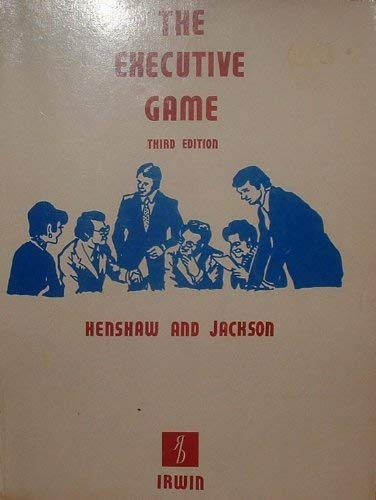 The executive game: Richard C Henshaw