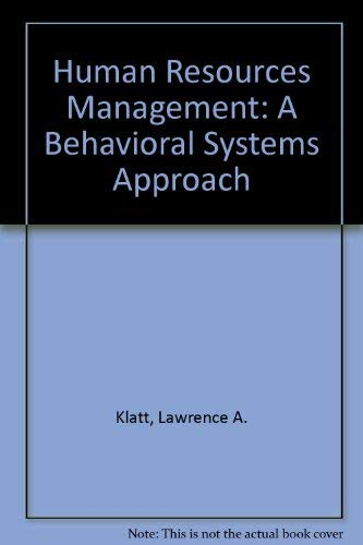 9780256020458: Human Resources Management: A Behavioral Systems Approach (The Irwin series in management and the behavioral sciences)
