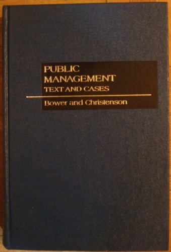 Public Management: Text and Cases