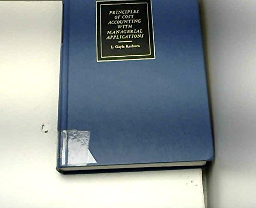Principles of Cost Accounting with Managerial Applications: L.Gayle Rayburn