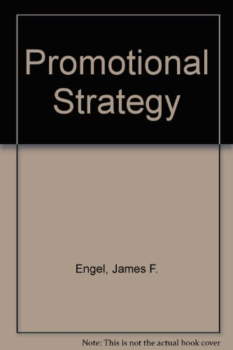 Promotional Strategy: Managing the Marketing Communications Process: James F. Engel,