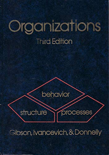Organizations: Behavior, structure, processes: James L Gibson