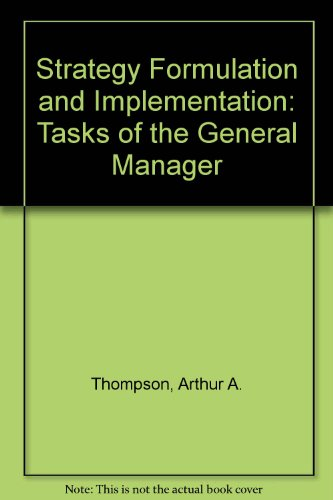 9780256022773: Strategy Formulation and Implementation: Tasks of the General Manager