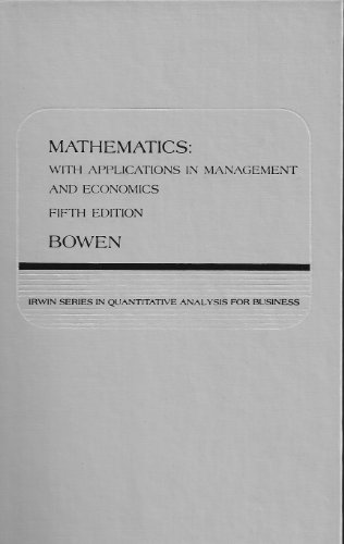 Mathematics: With Applications in Management and Economics (The Irwin series in quantitative ...
