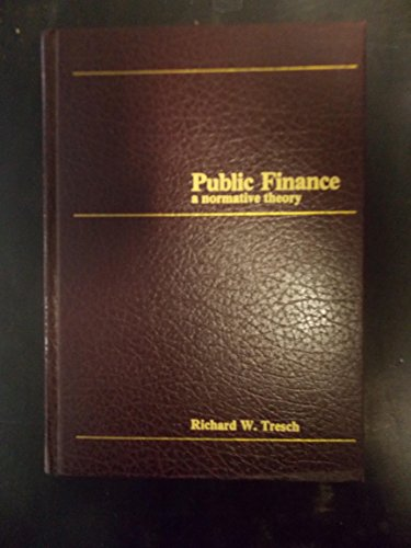 9780256023916: Public Finance: A Normative Theory