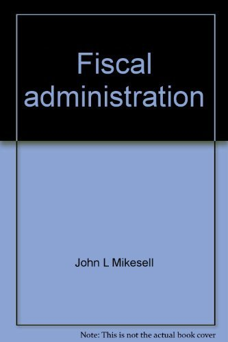 9780256024524: Fiscal administration: Analysis and applications for the public sector