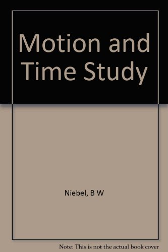9780256025279: Motion and time study (The Irwin series in management and the behavioral sciences)