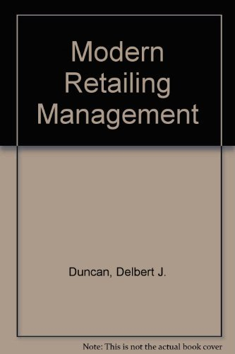 Modern Retailing Management: Basic Concepts and Practices: Duncan, Delbert J.,