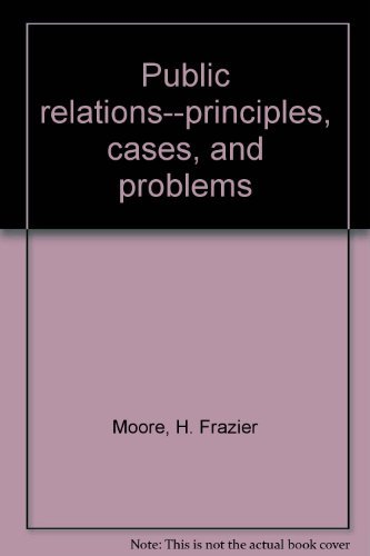 9780256025361: Public relations--principles, cases, and problems