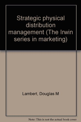 9780256025491: Strategic physical distribution management (The Irwin series in marketing)
