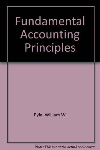 Fundamental Accounting Principles: Pyle, William W.;