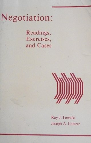 9780256026344: Negotiation: Readings, Exercises and Cases