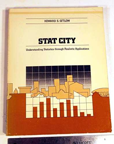 9780256026542: Stat City: Understanding statistics through realistic applications (The Irwin series in quantitative analysis for business)