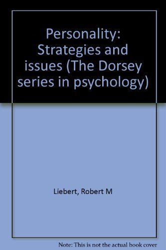 Personality: Strategies and issues (The Dorsey series in psychology): Liebert, Robert M
