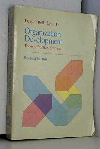 Organization Development: Theory, Practice and Research: Editor-Wendell L. French;