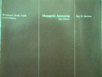 Workbook/study guide to accompany Managerial accounting, 3rd: Garrison, Ray H