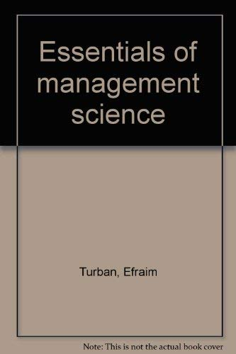 Essentials of Management Science: Turban, Efraim; Meredith, Jack R.